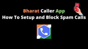 Bharat Caller App How To Setup and Block Spam Calls