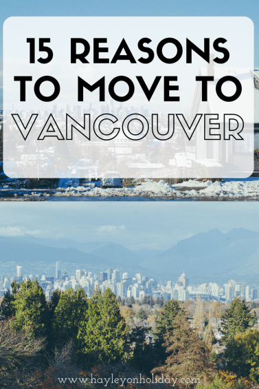 Trying to decide where to live in Canada? Check out my expat guide and find out 15 reasons why you should definitely move to Vancouver, Canada.