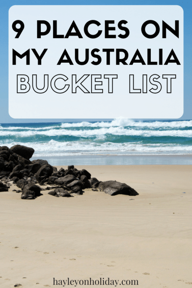There are 9 places left on my Australia bucket list. Click the link to check out where this Aussie needs to visit!