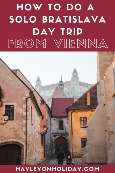 How to do a solo Bratislava day trip from Vienna.