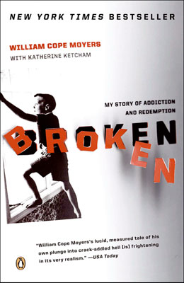 Broken Softcover Harrowing and wrenching, <I>Broken</I> paints a picture of a man with every advantage who nonetheless found himself spiraling into a dark and life-threatening abyss. But unlike other memoirs of its kind, <I>Broken</I> emerges into the clear light of Moyers' recovery as he dedicates his life to changing the politics of addiction.