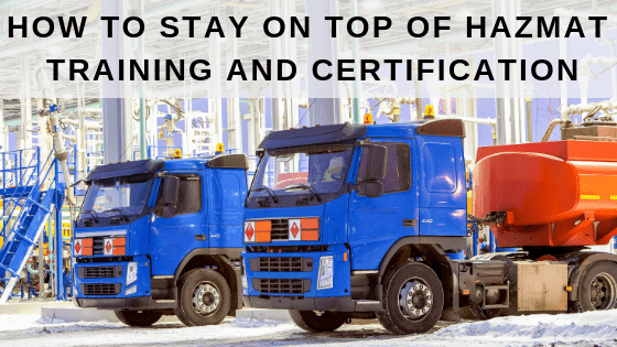 How To Stay On Top Of Hazmat Training Certification