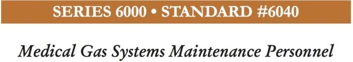 Standard #6040 - Onderhoudstechnici voor medische gassen installaties. Hoe zorgen we voor voldoende vakbekwame installateurs/onderhoudstechnici?