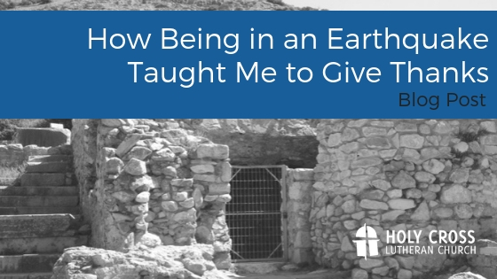 How Being in an Earthquake Taught Me to Give Thanks
