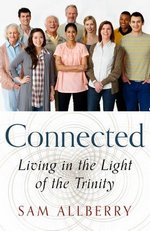 Connected: Living in the Light of the Trinity.