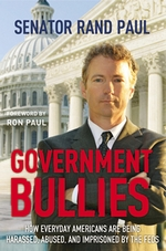 Government Bullies: Americans Arrested, Abused, and Terrorized