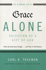 Grace Alone--Salvation as a Gift of God