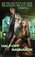 Half-Off Ragnarok (InCryptid, #3)