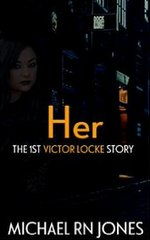 HER: The 1st Victor Locke Story