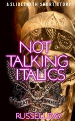 Not Talking Italics