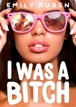 I Was a Bitch