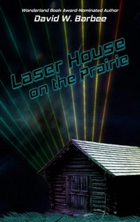 Laser House on the Prairie