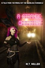 A Strange Chemistry