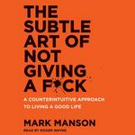 The Subtle Art of Not Giving a F*ck (Audiobook)