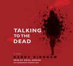 Talking to the Dead (Audiobook)