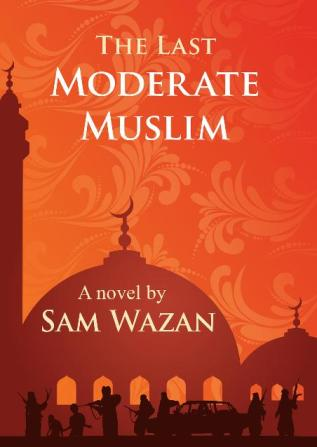 Jacket for The Last Moderate Muslim