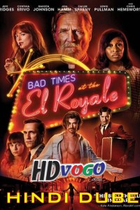 Bad Times At The El Royale 2018 in HD Hindi Dubbed Full Movie