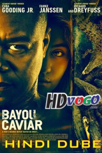 Bayou Caviar 2018 in HD Hindi Dubbed Full Movie