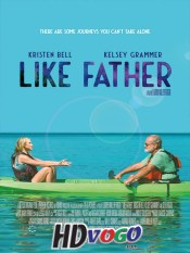 Like Father 2018 in HD English Full Movie