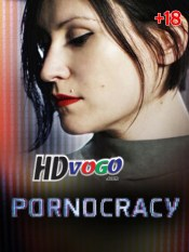 Pornocracy The New Sex Multinationals 2017 in HD Full Movie