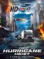 The Hurricane Heist 2018 in HD English Full Movie
