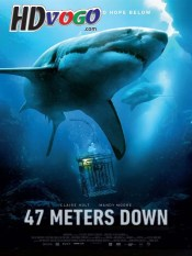 47 Meters Down 2017 in HD English Full Movie