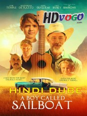 A Boy Called Sailboat 2018 in HD Hindi Dubbed Full Movie