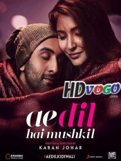 Ae Dil Hai Mushkil 2016 in HD Hindi Full Movie