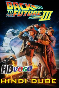 Back to the Future Part 3 1990 in HD Hindi Dubbed Full Movie