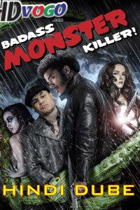Badass Monster Killer 2015 in HD Hindi Dubbed Full Movie