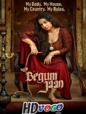 Begum Jaan 2017 in HD Hindi Full Movie