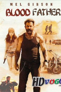 Blood Father 2016 in HD English Full Movie