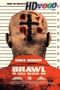 Brawl in Cell Block 99 2017 in HD English Full Movie