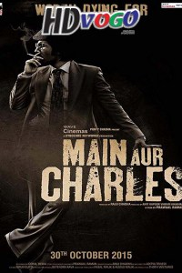 Main Aur Charles 2015 in HD Hindi Full Movie