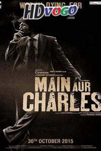 Main Aur Charles 2015 in HD Hindi Full Movie