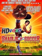 Shaolin Soccer 2001 in HD Hindi Dubbed Full Movie