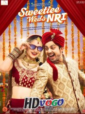 Sweetiee Weds NRI 2017 in HD Hindi Full Movie