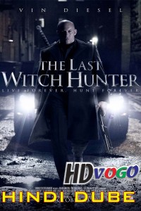 The Last Witch Hunter 2015 in HD Hindi Dubbed Full Movie