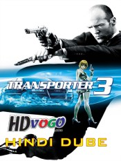 The Transporter 3 2008 in HD Hindi Dubbed Full Movie