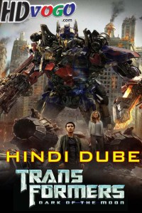 Transformers 3 Dark of the Moon 2011 in HD Hindi Dubbed Full Movie