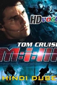 Mission Impossible 3 2006 in HD Hindi Dubbed Full Movie