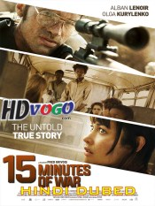 15 Minutes of War 2019 in HD Hindi Dubbed Full Movie