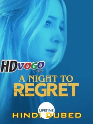 A Night to Regret 2018 Hindi