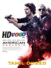American Assassin 2017 in HD Tamil Dubbed Full Movie