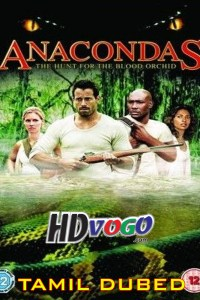 Anacondas 2 2004 in HD Tamil Dubbed Full Movie