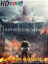 Attack On Titan 2015 in HD Hindi Dubbed Full MOvie Watch ONline Free