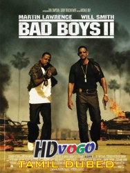 Bad Boys 2 2003 in HD Tamil Dubbed Full Movie Watch Online Free
