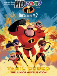 Incredibles 2 2018 in HD Tamil Dubbed Full Movie Watch Online