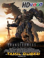 Transformers Age Of Extinction 2014 in HD Tamil Dubbed Full Movie