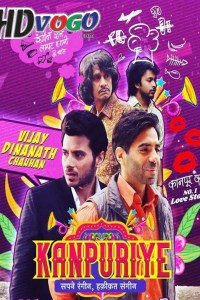 Kanpuriye 2019 in HD Hindi Full Movie